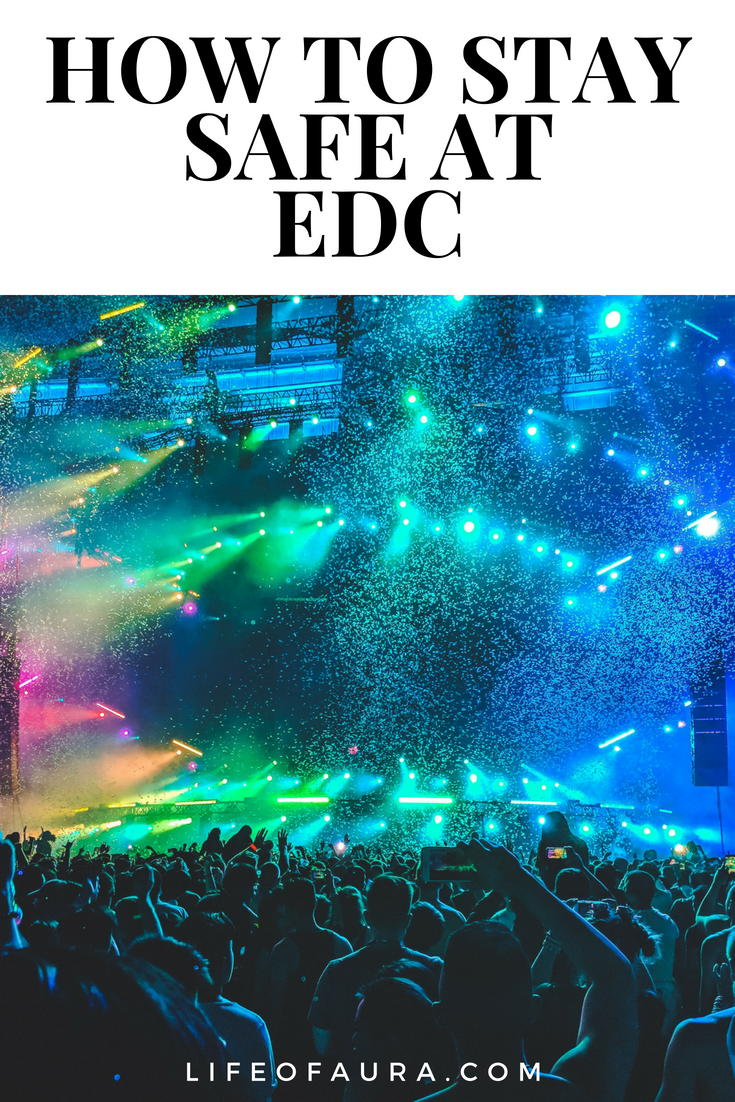 Music festivals are amazing. But do you know how dangerous they can be? Learn about how to stay safe while going to EDC (the Electric Daisy Carnival) at lifeofaura.com. #EDC #EDCLV2018 #EDCVegas #rave #ravelife #EDM #festivalseason