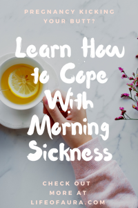 Nausea is rough. just like the 1st trimester of pregnancy. Find out how to cope with morning sickness at lifeofaura.com. #pregnancy #morningsickness #howto #1sttrimester
