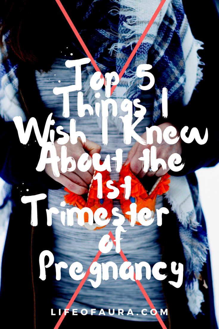 The top things I truly wish I knew before becoming pregnant. Check out the list of the top 5 for the 1st trimester of pregnancy at lifeofaura.com. #pregnancy #motherhood #1sttrimester #top5 #wishiknew #FTM