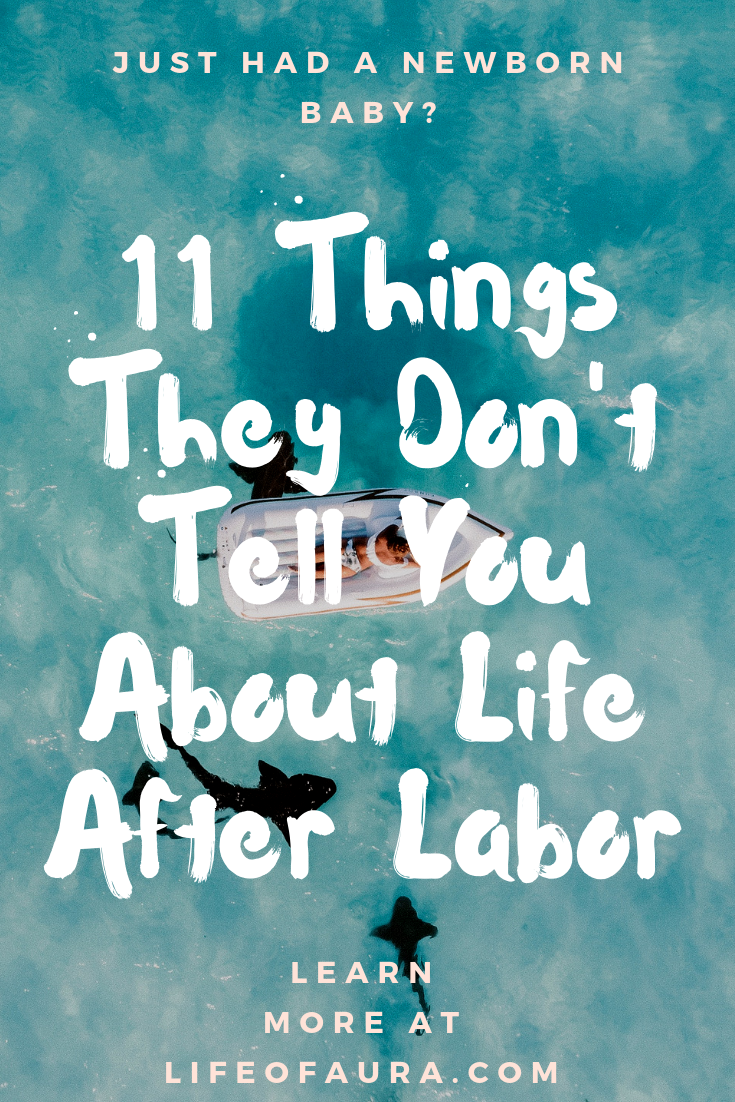 Newborn babies are adorable, but there are things that no one really tells you about that you usually have to find out on your own. Well let me help you out with these 11 things about life after labor on lifeofaura.com. #motherhood #newmom #lifeafterlabor