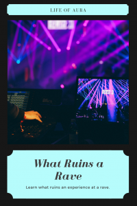 We all love music and having a great time, but people just love to ruin raves for others. Check out what truly ruins a rave at lifeofaura.com. #rave #edm #edmshow