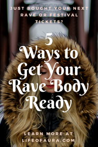 Festivals and raves are here and we want to be ready for it. We always are used to hearing about getting that summer body ready and working our butts off to do it, but why don't we hear about getting rave ready? Feel great in your own skin and have a blast! Check out these amazing ways to get rave body ready. #rave #festival #raveready #ravebody