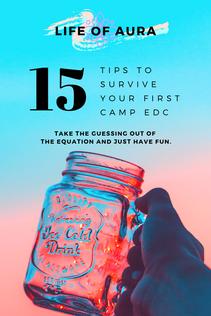 Survive your first Camp EDC with these 15 tips. #EDCVegas #Festivalseason #EDM #rave #festival